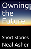Owning the Future: Short Stories (English Edition)