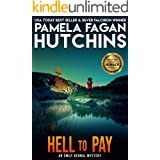 Hell to Pay (An Emily Bernal Texas-to-New Mexico Mystery): A What Doesn't Kill You Mystery