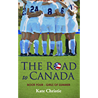 The Road to Canada: Book Four of Girls of Summer (English Edition)