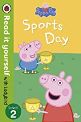 Peppa Pig: Sports Day - Read it yourself with Ladybird: Level 2 Paperback