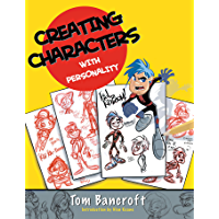 Creating Characters with Personality: For Film, TV, Animation, Video Games, and Graphic Novels