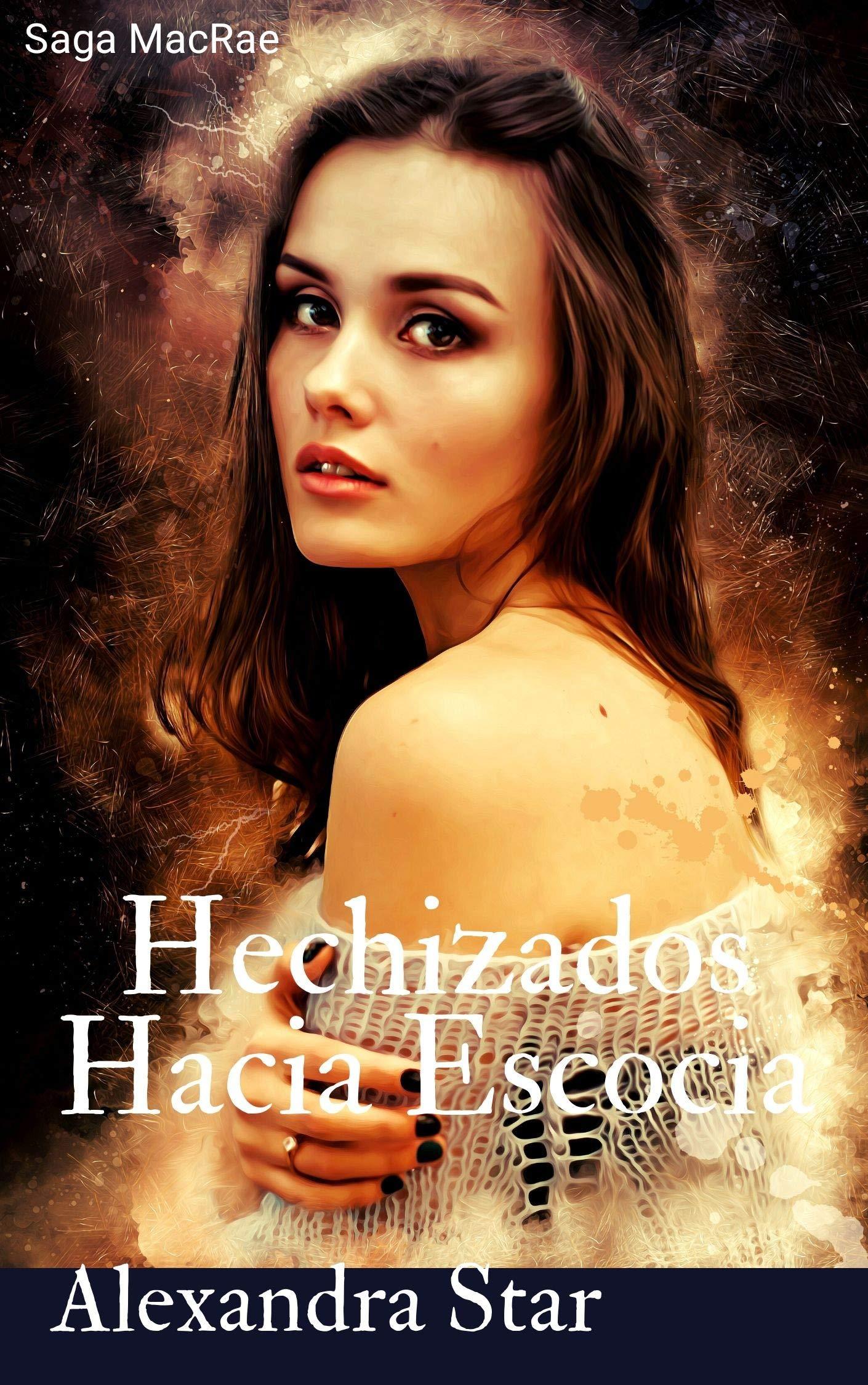 Hechizados Hacia Escocia (Serie MacRae nº 1) por Alexandra Star