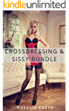 Crossdressing & Sissy Bundle (3 Crossdressing & Sissification, First-Time Stories)