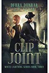Clip Joint (White Lightning Book 3) Kindle Edition