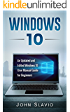 Windows 10 User Guide: An Updated and Edited 2017 Beginners Windows 10 User Manual Guide (A Windows 10 Guide of General Tips and Tricks to operate Windows 10 for dummies)