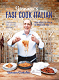 Gennaro's Fast Cook Italian: From fridge to fork in 40 minutes or less