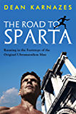 The Road to Sparta: Running in the Footsteps of the Original Ultramarathon Man (English Edition)