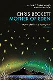 Mother of Eden: Shortlisted for the British Science Fiction Association Novel of the Year Award, 2015 (Dark Eden Book 2)