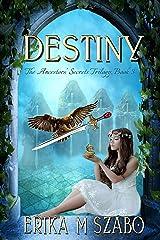 Destiny: The Ancestors' Secrets Trilogy, Book 3 Kindle Edition