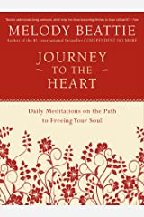 Journey to the Heart: Daily Meditations on the Path to Freeing Your Soul Kindle Edition