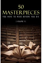 50 Masterpieces you have to read before you die vol: 1 (Kathartika™ Classics) Kindle Edition