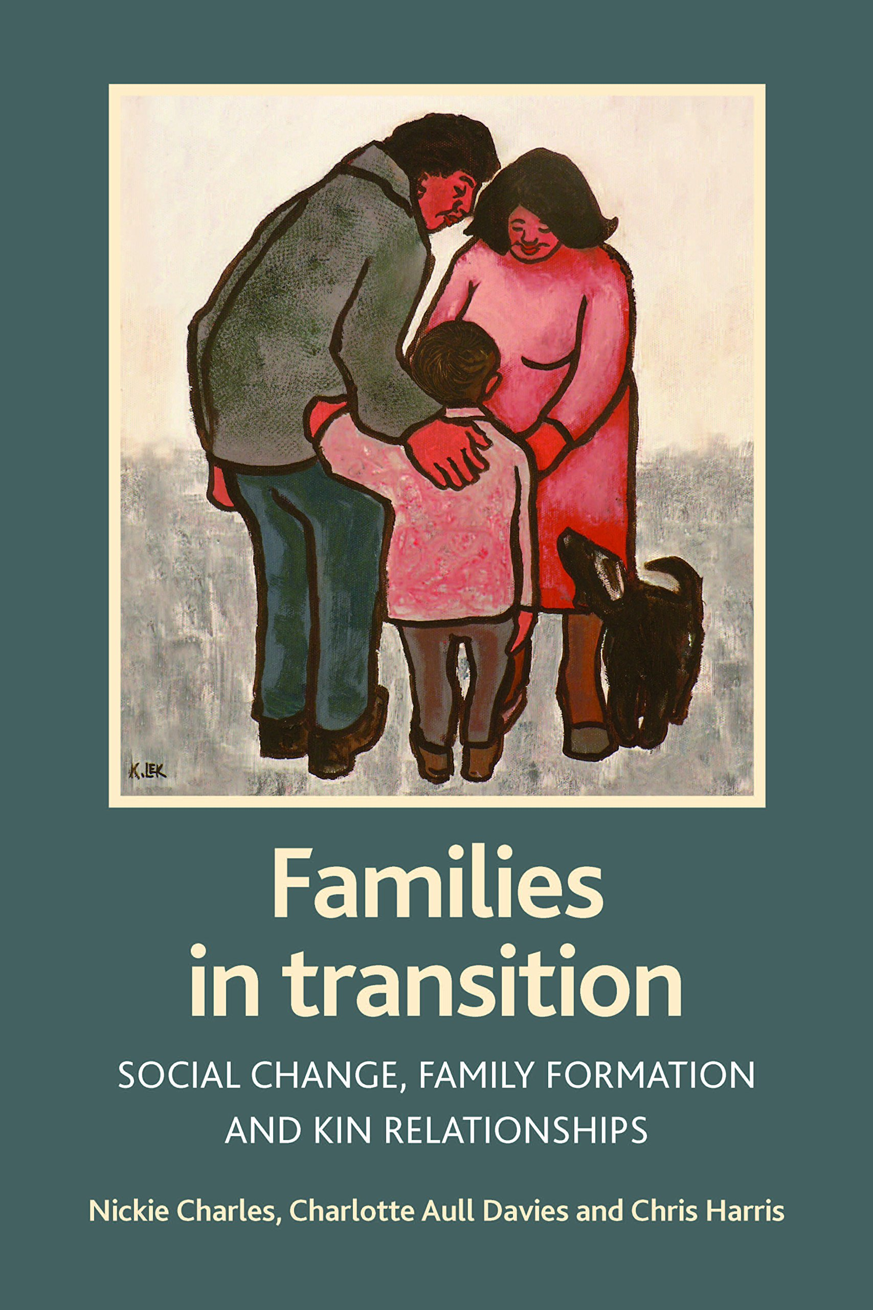 Read Online Families in transition: Social change, family formation and kin relationships pdf epub