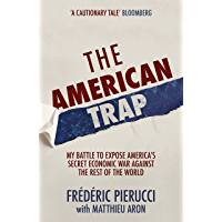 The American Trap: My battle to expose America's secret economic war against the rest of the world