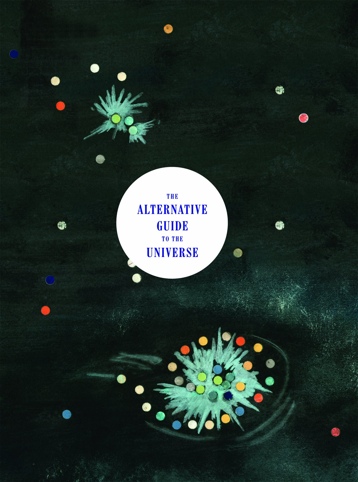 The Alternative Guide to the Universe: Mavericks, Outsiders, Visionaries ebook