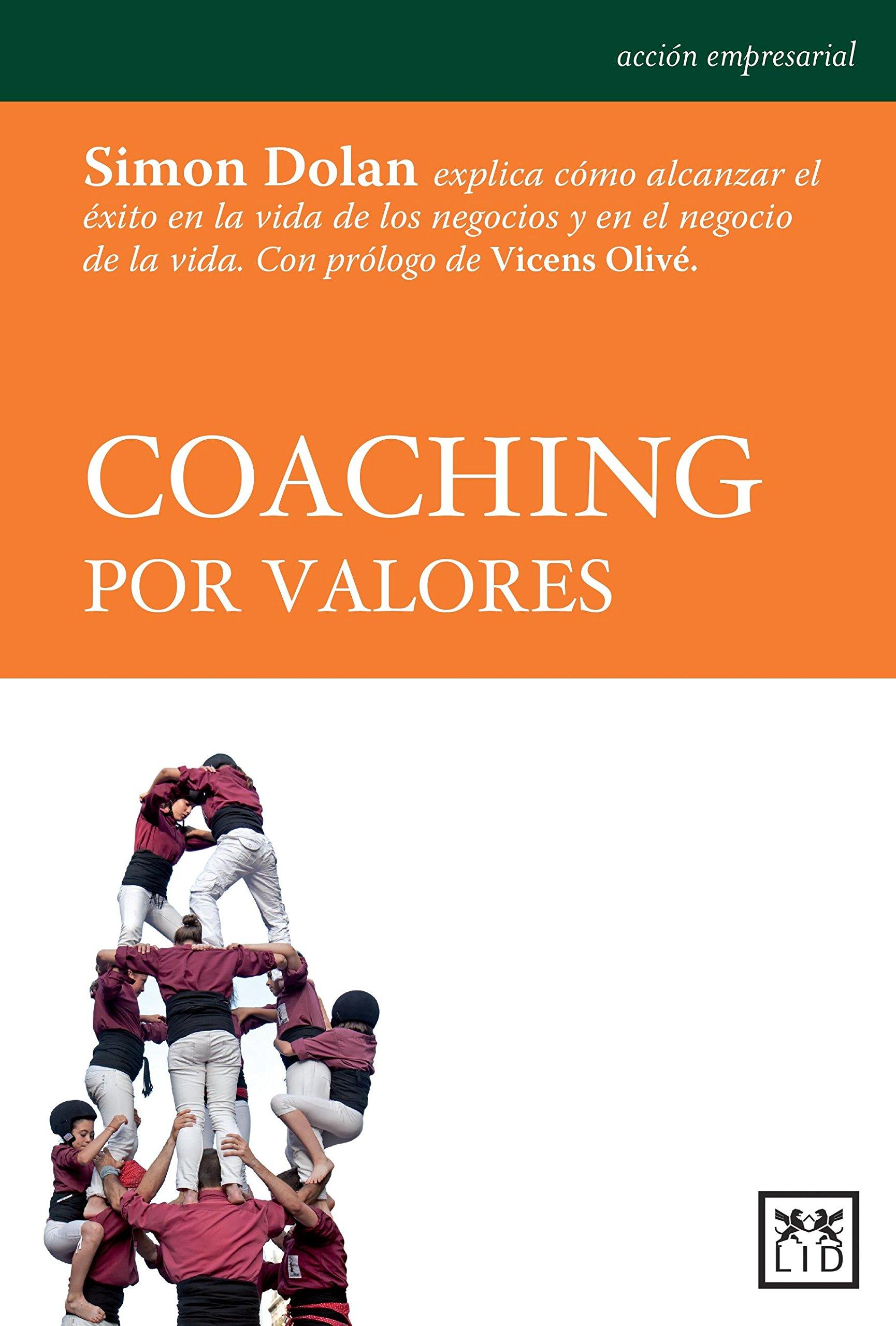Coaching Por Valores (Acción empresarial): Amazon.es: Simon Dolan, Vicens Olivé: Libros