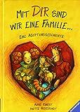 Mit dir sind wir eine Familie ...: Eine Adoptionsgeschichte
