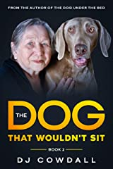 The Dog That Wouldn't Sit (A Family Book About Dogs, Love, and Fun): Book 2 (English Edition) eBook Kindle