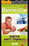 DIETA ANTI TABACO - Para dejar de fumar sin engordar (Instante de BIENESTAR - Colección Dietas nº 16)