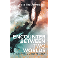 Encounter Between Two Worlds: A Journey from Myself to Myself