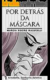 Por detrás da máscara (Coleção Annabelle, Senhorita detetive Livro 2) (Portuguese Edition)