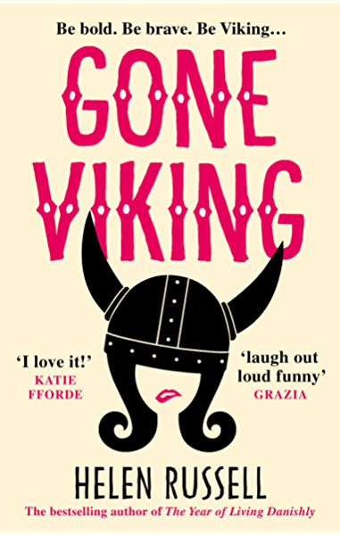 Gone Viking: The laugh out loud debut novel from the bestselling author of The Year of Living Danishly (English Edition) eBook: Russell, Helen: Amazon.es: Tienda Kindle