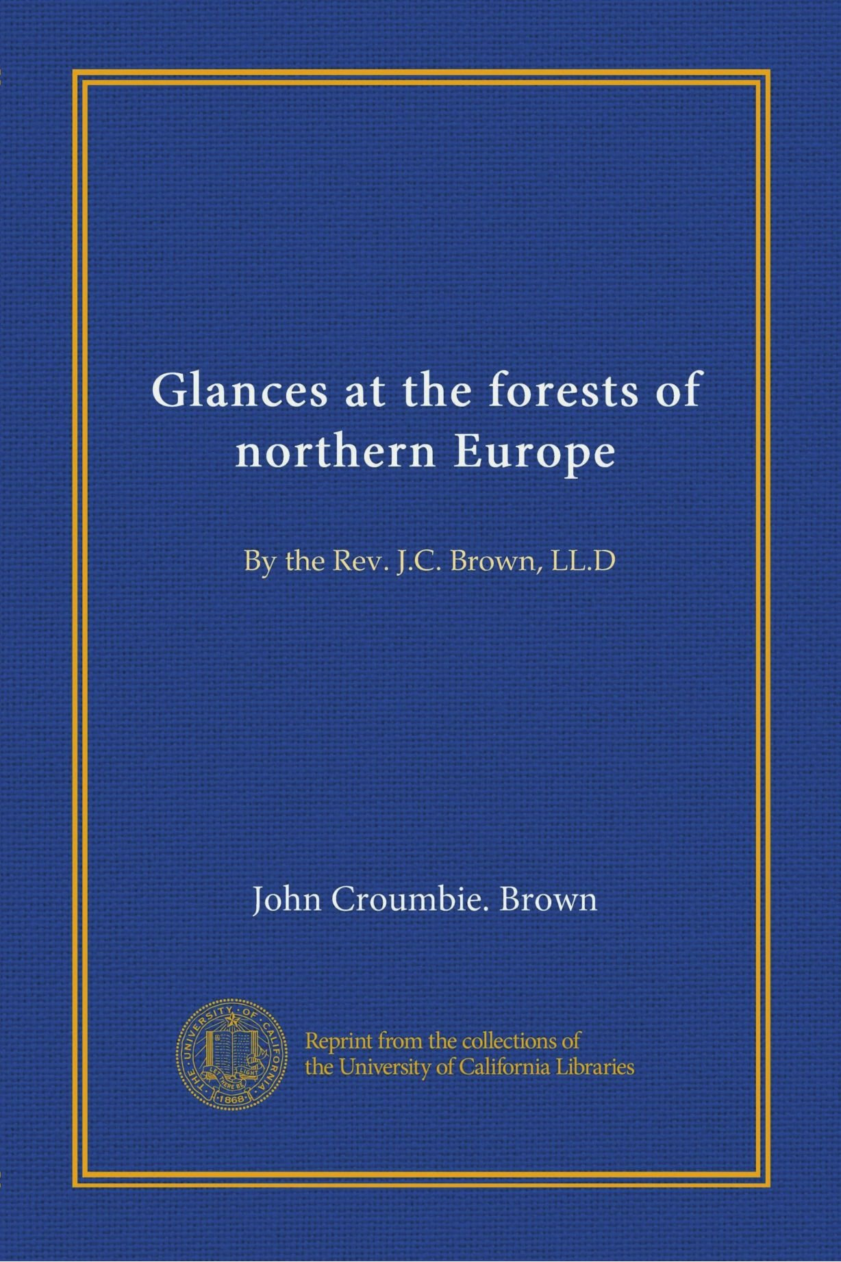 Glances at the forests of northern Europe (Vol-1): By the Rev. J.C. Brown, LL.D pdf