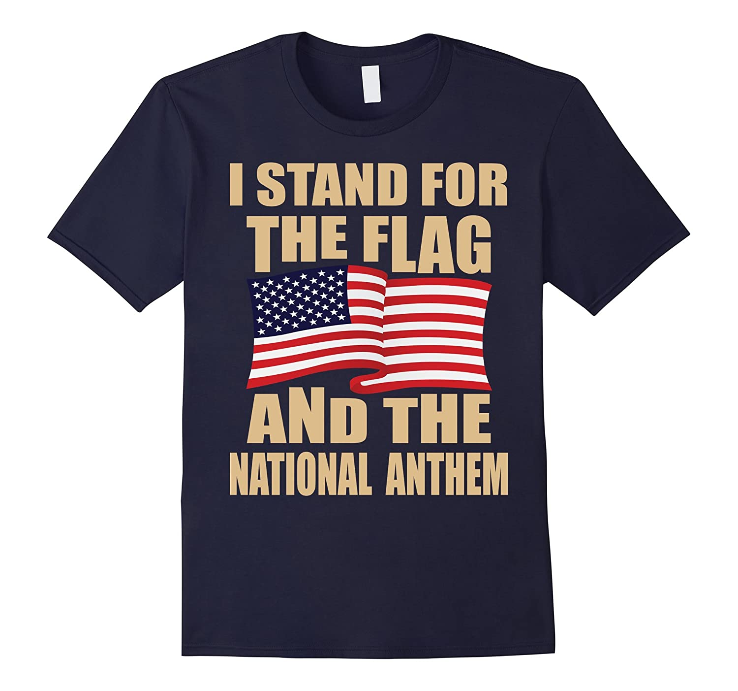 I Stand For The Flag And The National Anthem Shirt Tees.-ANZ