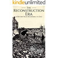 Reconstruction Era: A History from Beginning to End