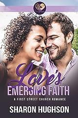Love's Emerging Faith: Texas Homecoming, Book 3 (First Street Church 20) Kindle Edition