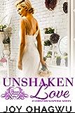 Unshaken Love- A Christian Suspense - Book 4 (Pleasant Hearts & Elliot-Kings)
