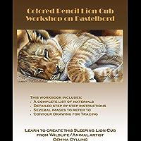 Colored Pencil, Lion Cub, Workshop Book (English Edition)