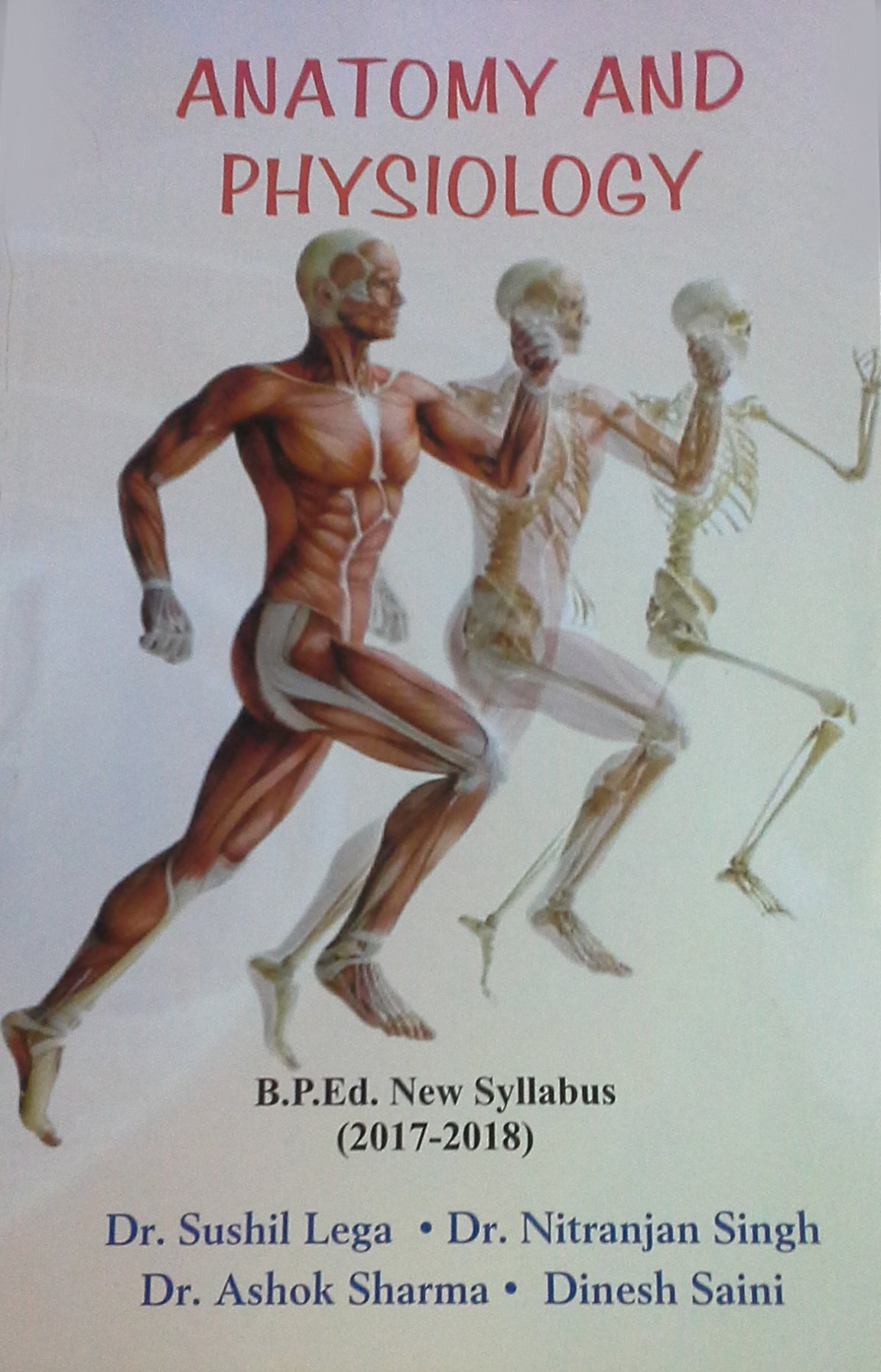 Buy Anatomy and Physiology (B.P.Ed. New Syllabus) Book Online at Low ...