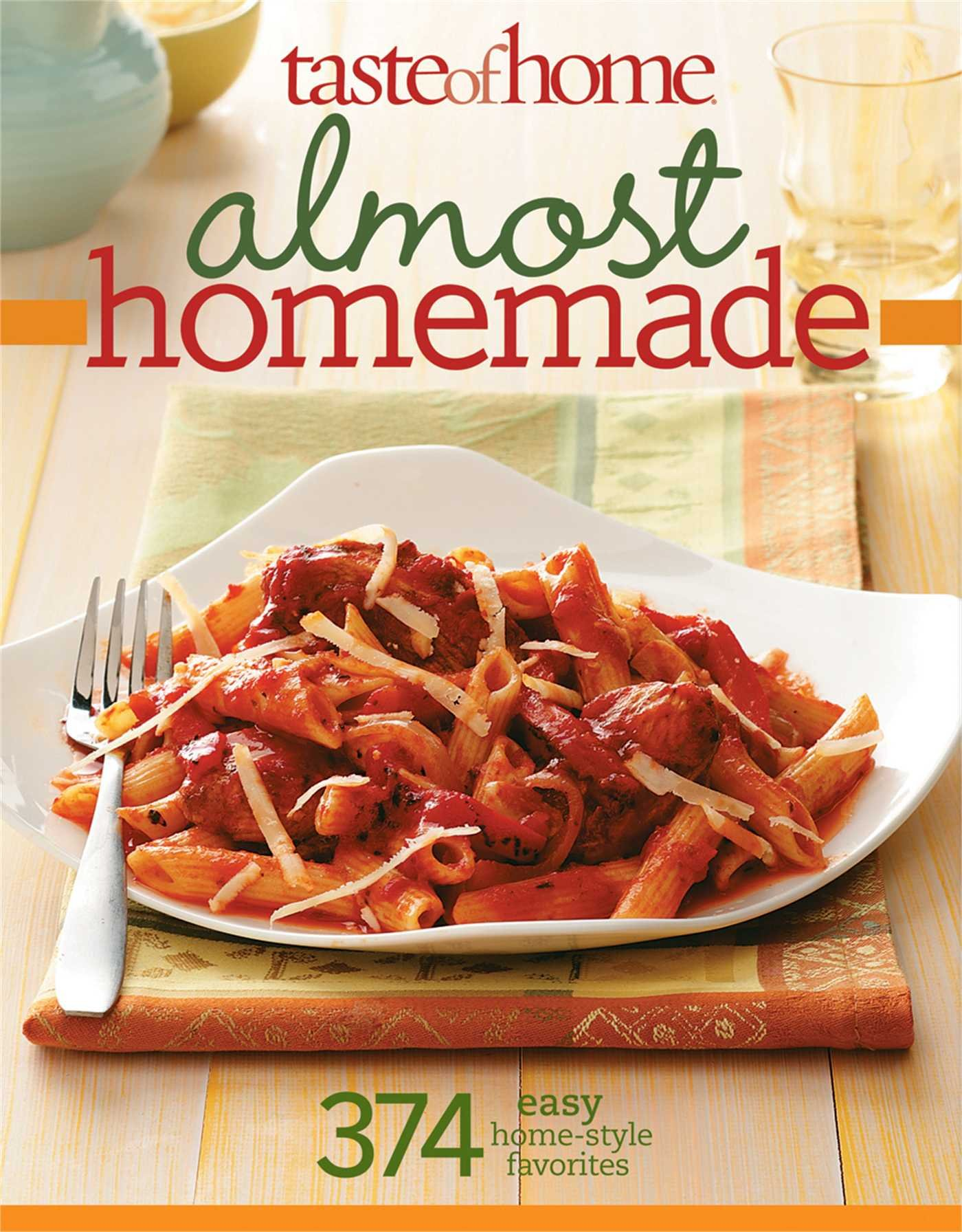 Read Online Taste of Home: Almost Homemade: 374 Easy Home-Style Favorites ebook