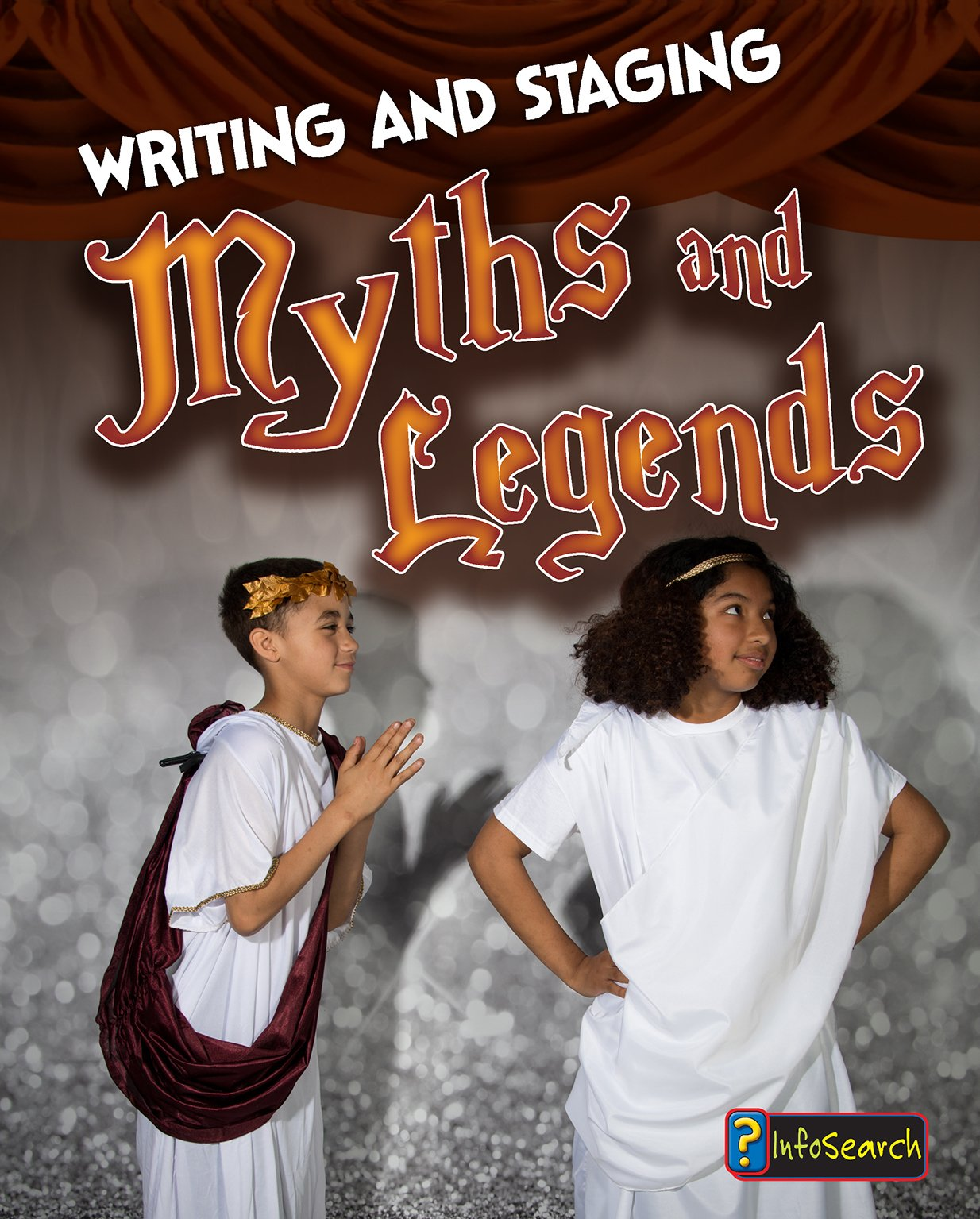 Writing and Staging Myths and Legends (Writing and Staging Plays)