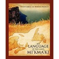 The Language of this Land Mi'kma'ki