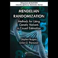 Mendelian Randomization: Methods for Using Genetic Variants in Causal Estimation (Chapman & Hall/CRC Interdisciplinary Statistics) (English Edition)