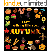 I Spy With My Little Eye - AUTUMN: Activity Guessing Game for Little Kids 3-6 Perfect Gift For Children