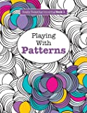 Really RELAXING Colouring Book 1: Playing with Patterns