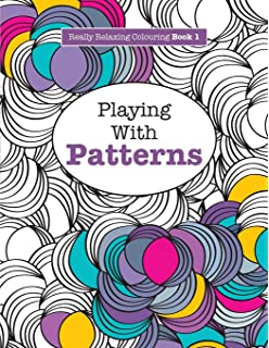Really RELAXING Colouring Book 1 Playing With Patterns Books