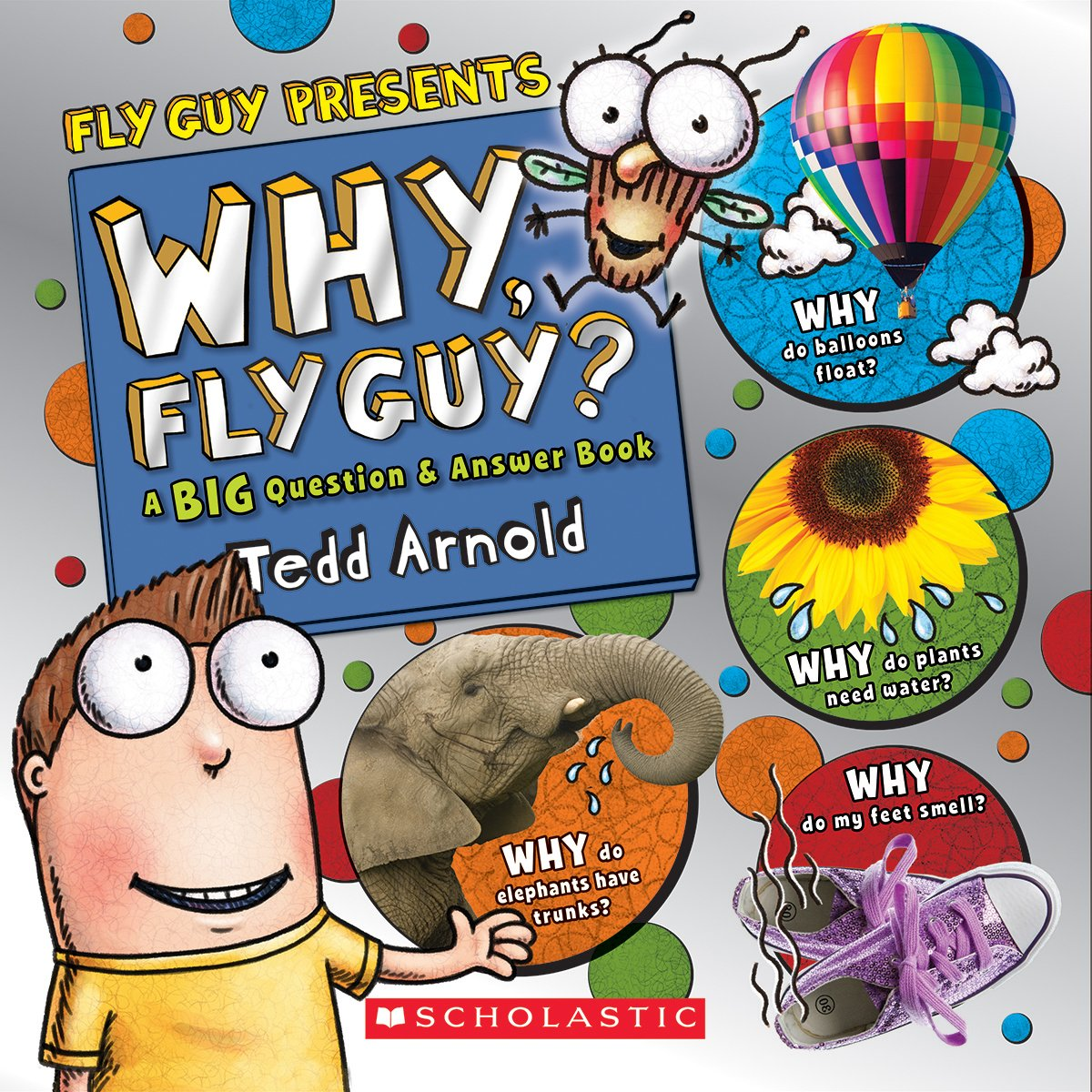 Why, Fly Guy?: Answers to Kids' BIG Questions (Fly Guy Presents) PDF