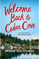 Welcome Back to Cedar Cove: A Collection of Debbie Macomber Short Stories: A Cedar Cove Dad's Advice, A Fresh New Year, Daddy's Girl Kindle Edition