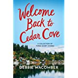 Welcome Back to Cedar Cove: A Collection of Debbie Macomber Short Stories: A Cedar Cove Dad's Advice, A Fresh New Year, Daddy