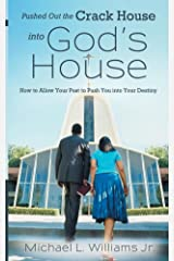 Pushed out the Crack house into God's house Kindle Edition