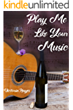 Play Me Like Your Music: A Lesbian Erotica