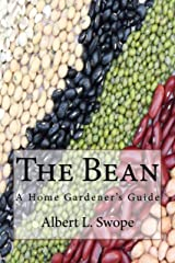 The Bean: A Home Gardener's Guide Kindle Edition