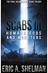 Scabs III: Humans, Gods, and Monsters Kindle Edition
