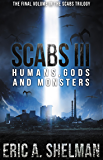 Scabs III: Humans, Gods, and Monsters