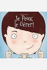 Je Peux le Gérer!: I Can Handle It - French Edition (Mantras Conscients t. 1) Kindle Edition