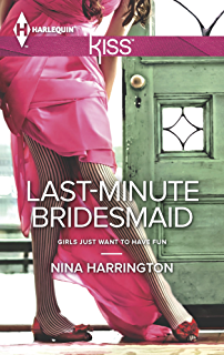 Last-Minute Bridesmaid (Girls Just Want to Have Fun Book 2)