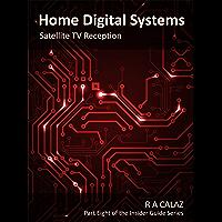 Satellite TV Reception (Home Digital Systems Book 8)